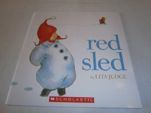 Red Sled by Lita Judge (2011-08-01)