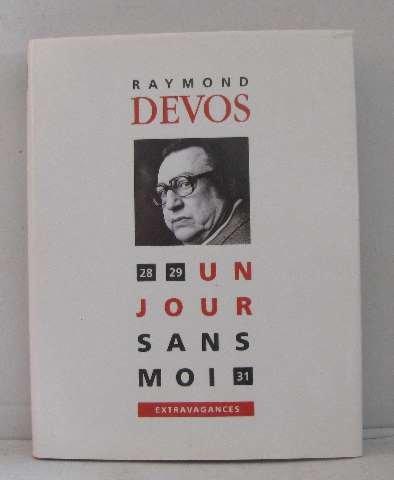 Un jour sans moi : Extravagances par Devos Raymond