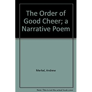 The Order of Good Cheer; a Narrative Poem