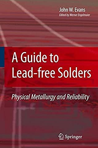 A Guide to Lead-free Solders: Physical Metallurgy and Reliability