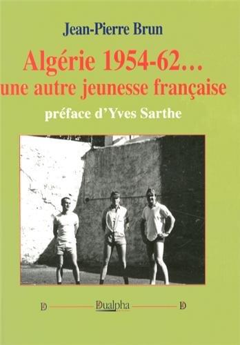 Algérie 1954-62. Une autre jeunesse française