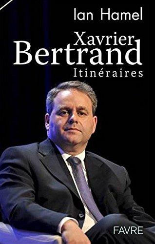 Xavier Bertrand : Itinéraires