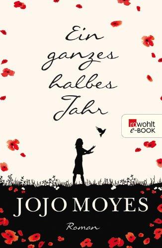 Buchseite und Rezensionen zu 'Ein ganzes halbes Jahr' von Jojo Moyes