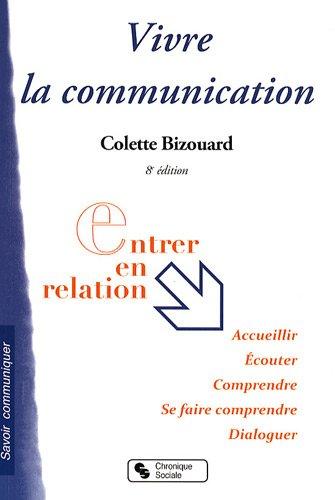 Vivre la communication par Colette Bizouard