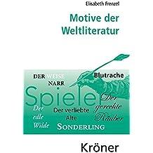 Motive der Weltliteratur: Ein Lexikon dichtungsgeschichtlicher Längsschnitte (Kröners Taschenausgaben (KTA))