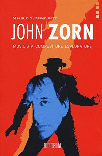 John Zorn. Musicista, compositore, esploratore (Rumori) por Maurizio Principato