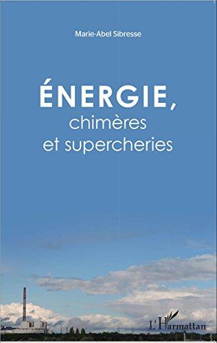 Énergie, chimères et supercheries