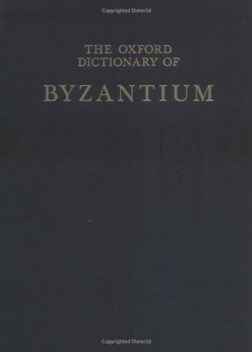 The Oxford Dictionary of Byzantium: 3 volumes