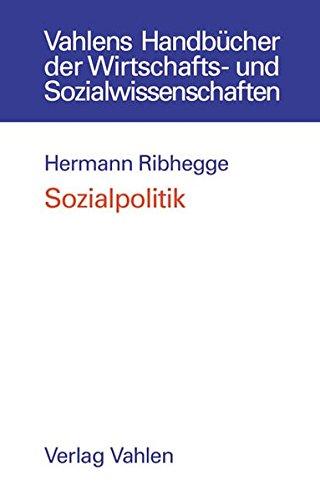 Sozialpolitik (Vahlens Handbücher der Wirtschafts- und Sozialwissenschaften)