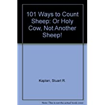 101 Ways to Count Sheep: Or Holy Cow, Not Another Sheep!