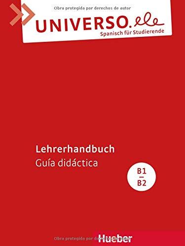 Universo.ele B1/B2. Lehrerhandbuch - Guía didáctica: Spanisch für Studierende
