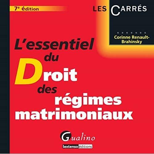 L'Essentiel du droit des régimes matrimoniaux, 7ème édition