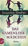 Das namenlose Mädchen: Roman von Jacqueline Sheehan