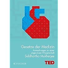 Gesetze der Medizin: Anmerkungen zu einer ungewissen Wissenschaft. TED Books (gebundene Ausgabe)