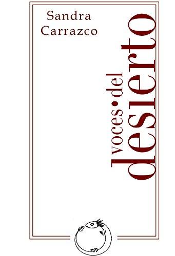 Voces del desierto (el sueño del ajolote) por Sandra Carrazco
