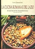 La Cucina Romana e del Lazio. In 400 Ricette Tradizionali (Volume 2°).