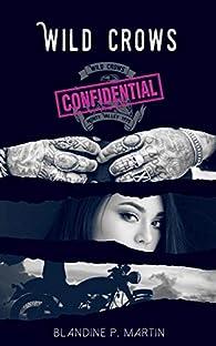Wild Crows - Confidential : Recueil de scènes coupées de la saga par Blandine P. Martin
