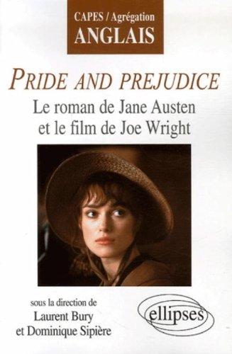 Pride and Prejudice : Le roman de Jane Austen et le film de Joe Wright