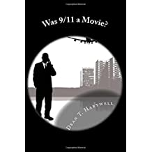 Was 9/11 a Movie? by Dean T. Hartwell (2015-07-05)
