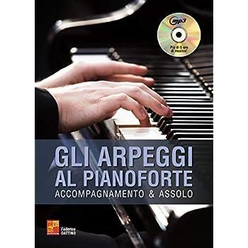Gli Arpeggi Al Pianoforte: Libro + Cd