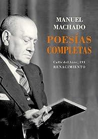 Poesías completas par Manuel Machado