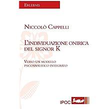 L'individuazione onirica del signor K: Verso un modello psicoanalitico integrato