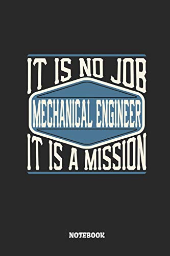 Mechanical Engineer Notebook - It Is No Job, It Is A Mission: Dot Grid Composition Notebook to Take Notes at Work. Dotted Bullet Point Diary, To-Do-List or Journal For Men and Women. -