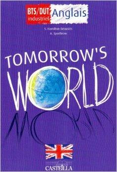Anglais Tomorrow's World BTS DUT industriel de Sarah Hamilton-Béoustès ,Annie Spratbrow ( 1 mai 2004 )
