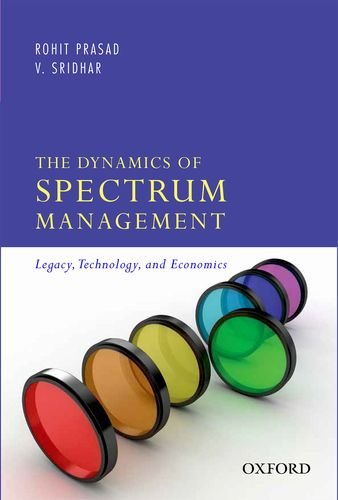The Dynamics of Spectrum Management: Legacy, Technology, and Economics PDF Books