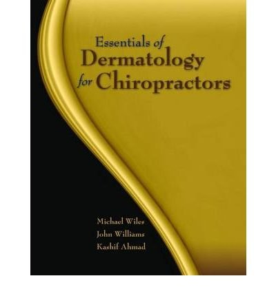 [(Essentials of Dermatology for Chiropractors)] [Author: Michael R. Wiles] published on (April, 2010)