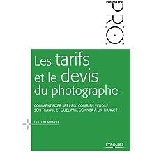 Les tarifs et le devis du photographe : Comment fixer ses prix, combien vendre son travail et quel prix donner à un tirage ?