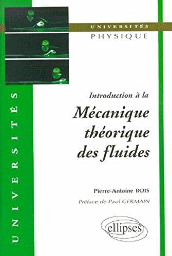 Introduction à la mécanique théorique des fluides