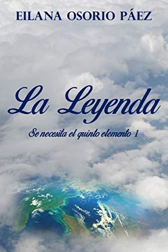 La Leyenda: Saga se necesita el quinto elemento (Libro 1)