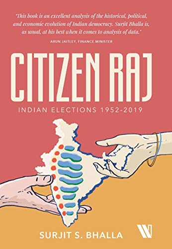 Citizen Raj: Indian Elections 1952-2019