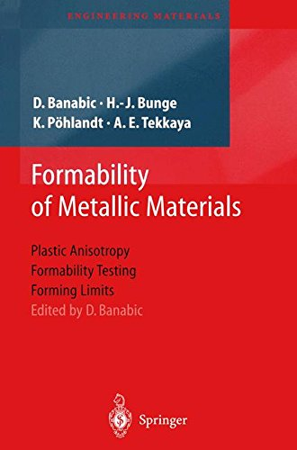 Formability of Metallic Materials: Plastic Anisotropy, Formability Testing, Forming Limits (Engineering Materials) par D. Banabic