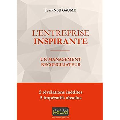 L'entreprise inspirante - Un management reconciliateur