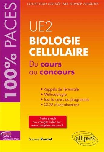 Biologie Cellulaire du Cours au Concours UE2 PACES