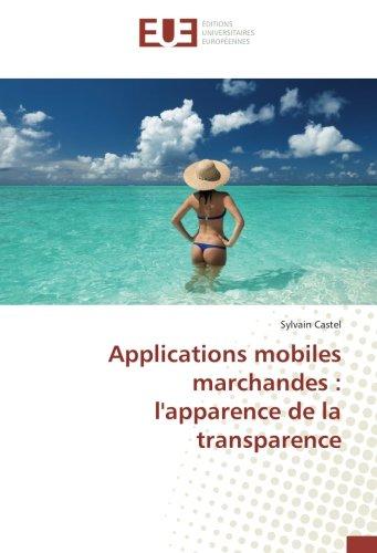 Applications mobiles marchandes : l'apparence de la transparence par Sylvain Castel