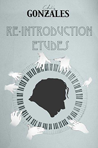 Preisvergleich Produktbild Chilly Gonzales: Re-Introduction Etudes -- 24 Klavierstücke (nicht nur) für Wiedereinsteiger [Musiknoten]