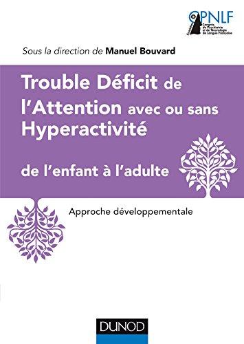 Trouble Déficit de l'Attention avec ou sans Hyperactivité de l'enfant à l'adulte: Approche développementale