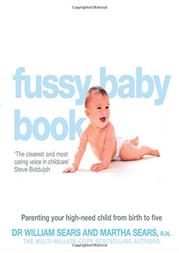 The Fussy Baby Book por William Sears