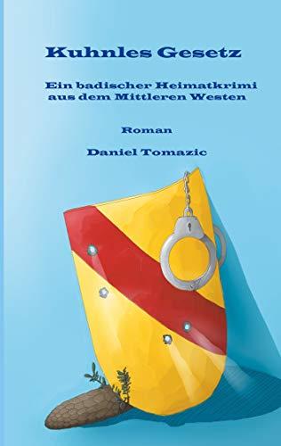 Kuhnles Gesetz: Ein badischer Heimatkrimi aus dem Mittleren Westen