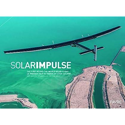 Solarimpulse : Le premier tour du monde en avion solaire