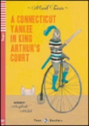 A Connecticut yankee in king Arthur's court. Per la scuola media. Con espansione online