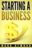 Best Books For Starting A Businesses - Starting A Business: The 15 Rules For A Review