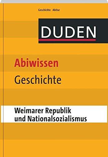 Duden Abiwissen Geschichte - Weimarer Republik und Nationalsozialismus