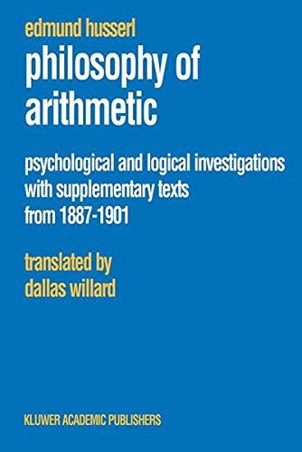 Philosophy of Arithmetic: Psychological and Logical Investigations with Supplementary Texts from 1887-1901 (Husserliana: Edmund Husserl – Collected Works)