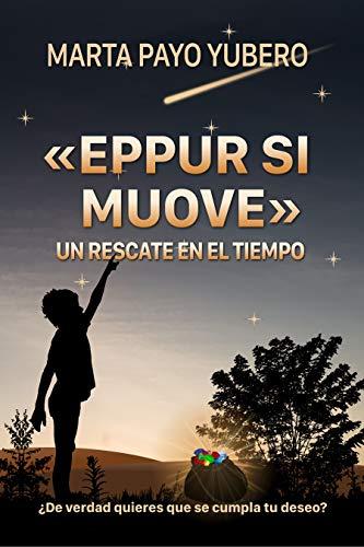 EPPUR SI MUOVE»: UN RESCATE EN EL TIEMPO: Amazon.es: Marta ...