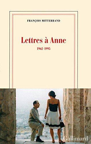 Lettres à Anne: (1962-1995) par François Mitterrand