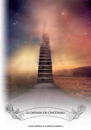 Le chemin de l'inconnu par Larisa Seklitova
